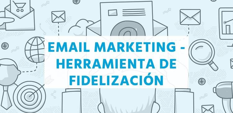 Email marketing: herramienta de fidelización