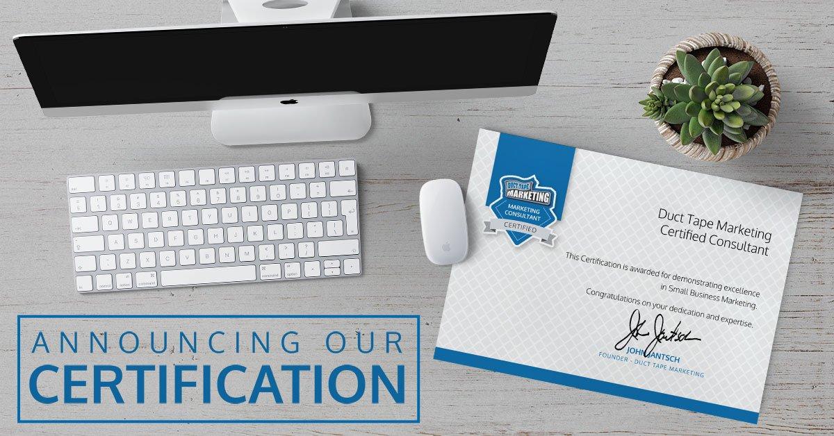 Lo que Significa la Certificación de Duct Tape Marketing para los Clientes